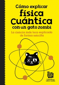 megustaleer - Cómo explicar física cuántica con un gato zombi - Big Van, científicos sobre ruedas
