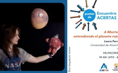 """Puntos de Encuentro ACIERTAS: """"A Marte, entendiendo el planeta rojo"""", con Laura Parro"""